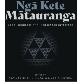 Nga Kete Matauranga: Maori scholars at the research interface