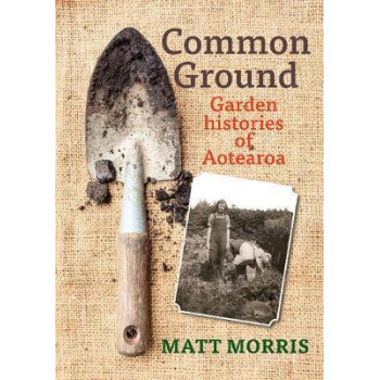Common Ground - Garden histories of Aotearoa