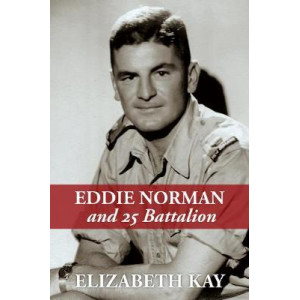 Eddie Norman and 25 Battalion