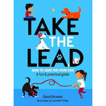 Take The Lead: How to Care For your Dog