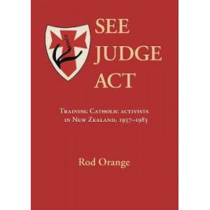 See Judge Act: Training Catholic activists  in New Zealand, 1937-83