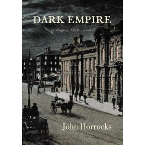 Dark Empire: Wellington 1916 - a novel