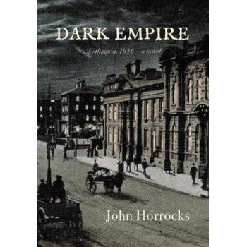 Dark Empire: Wellington 1916 - a novel
