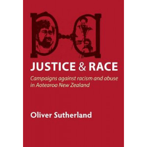 Justice & Race: Campaigns against racism and abuse in Aotearoa New Zealand