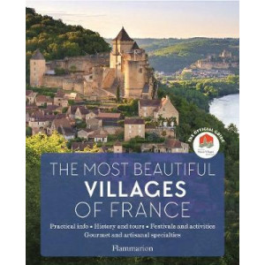 Most Beautiful Villages of France: The Official Guide, The