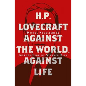 """H. P. Lovecraft:Against the World, Against Life: """"Against the World, Against Life"""""""