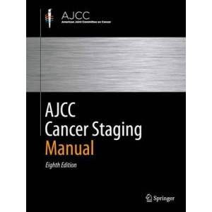 AJCC Cancer Staging Manual: 2018 reprint