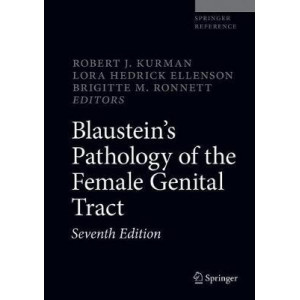 Blaustein's Pathology of the Female Genital Tract (7th Revised edition, 2019)