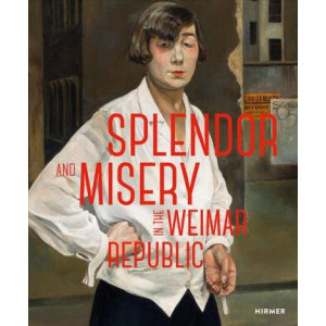 Splendor and Misery in the Weimar Republic: From Otto Dix to Jeanne Mannen