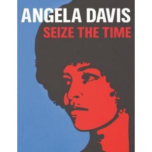 Angela Davis: Seize the Time