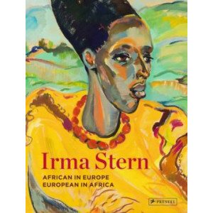 Irma Stern: African in Europe - European in Africa