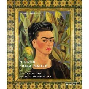 Hidden Frida Kahlo: Lost, Destroyed or Little Known Works