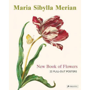 Maria Sibylla Merian: New Book of Flowers (Pull Out Posters)