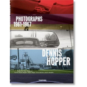 Dennis Hopper: Photographs 1961 - 1967
