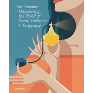 Essence: Discovering the World of Scent, Perfume and Fragrance, The