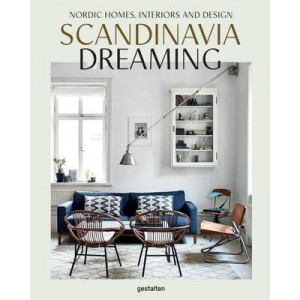 Scandinavia Dreaming : Nordic Homes, Interiors and Design: Scandinavian Design, Interiors and Living: Volume 2