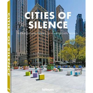 Silent Cities: Extraordinary Views of a Shutdown World