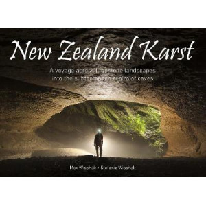 New Zealand Karst: A voyage across limestone landscapes into the subterranean realm of caves
