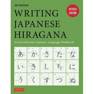 Writing Japanese Hiragana: An Introductory Japanese Alphabet Workbook