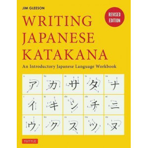 Writing Japanese Katakana: An Introductory Japanese Alphabet Workbook