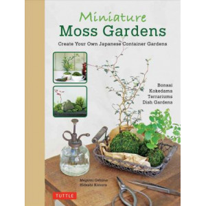 Miniature Moss Gardens: Create Your Own Japanese Container Garden