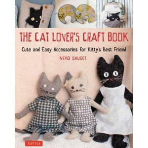 Cat Lover's Craft Book: Easy-to-Make Accessories for Kitty's Best Friend, The