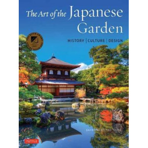 Art of the Japanese Garden: History / Culture / Design, The