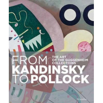 From Kandinsky to Pollock: The Art of the Guggenheim Collections