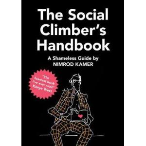 Social Climber's Handbook: A Shameless Guide