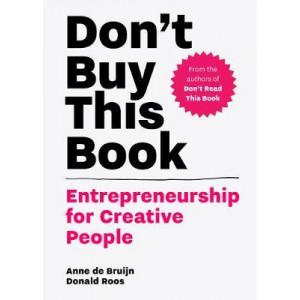 Don't Buy this Book:Entrepreneurship for Creative People: Entrepreneurship for Creative People