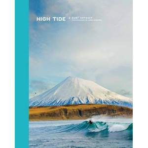 High Tide, A Surf Odyssey: Photographs by Chris Burkard