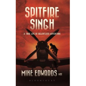 Spitfire Singh: A True Life of Relentless Adventure