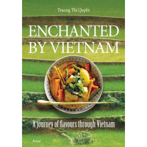 Enchanted by Vietnam: A Journey of Flavours Through Vietnam