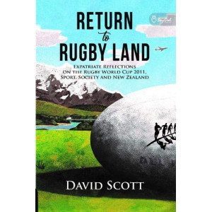 Return to Rugby Land: Expatriate Reflections on the Rugby World Cup 2011, Sport, Society & New Zealand