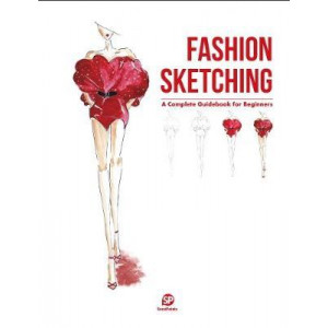 Fashion Sketching: Complete Guidebook for Beginners