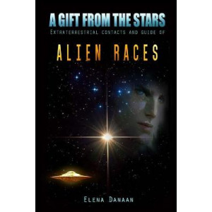 A Gift From The Stars: Extraterrestrial Contacts and Guide of Alien Races