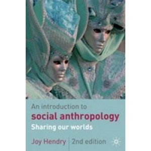 Introduction to Social Anthropology : Sharing our Worlds 2e - SECOND HAND COPY