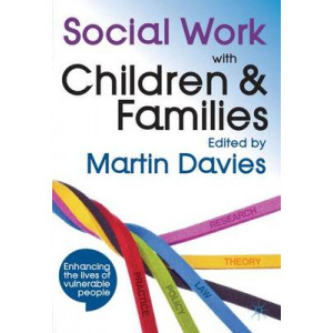 Social Work with Children and Families: Policy, Law, Theory, Research and Practice - SECOND HAND COPY
