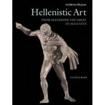 Hellenistic Art : From Alexander the Great to Augustus - OUT OF PRINT - SECOND HAND COPY
