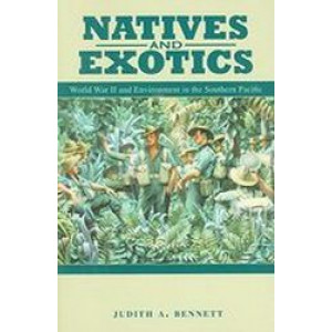 Natives & Exotics: World War II and Environment in the Southern Pacific - SECOND HAND COPY