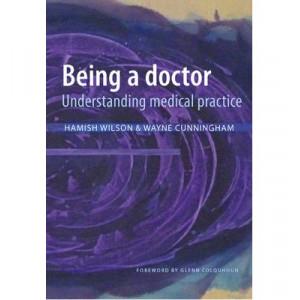 Being a Doctor : Understanding Medical Practice - SECOND HAND COPY